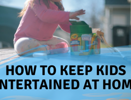 How to Keep Kids Entertained At Home